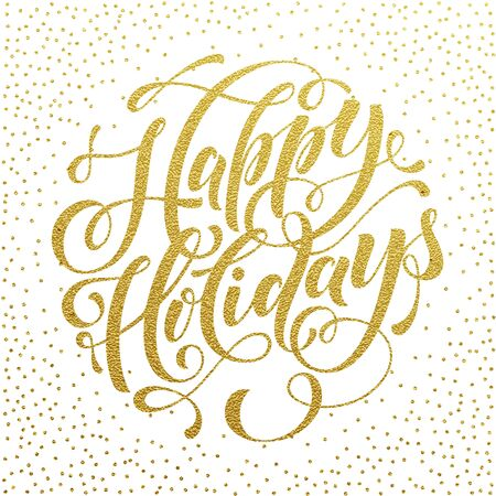 happy holidays: Happy Holidays Gold text  for greeting card, invitations to celebrate Christmas, New Year. Hand drawn lettering. Vector illustration