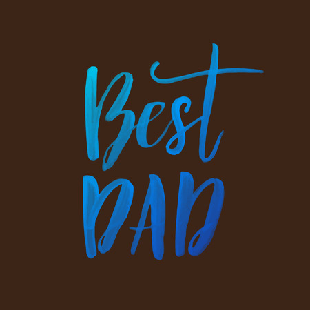 father day: Father Day Best Dad vector greeting card. Hand drawn lettering title.