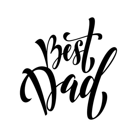 best dad: Father Day Best Dad vector greeting card with text. Hand drawn black calligraphy lettering title.