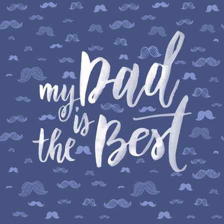 best dad: Fathers Day Best Dad vector greeting card. Moustache pattern. Hipster concept design. Title calligraphy lettering text. Quote Illustration