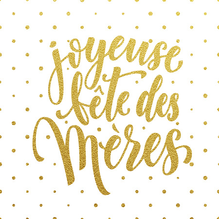 mere: Joyeuse Fete des Meres Mothers Day in French. Vector greeting card title with gold glitter polka dot pattern. Hand drawn gold glitter calligraphy lettering.