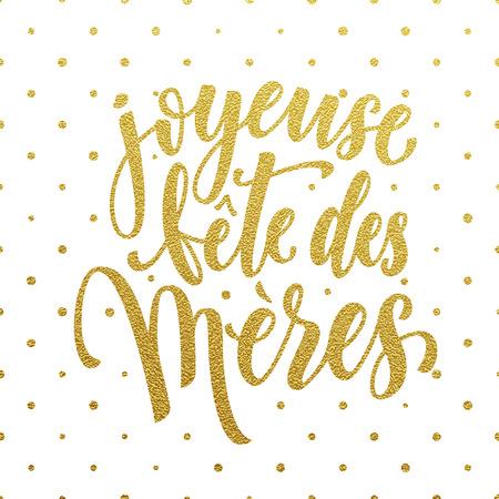 Joyeuse fete des meres Muttertag auf Französisch. Vektor-Grußkarte Titel mit Goldglitter Tupfenmuster. Hand gezeichnet Goldglitter Kalligraphie Schriftzug. Vektorgrafik
