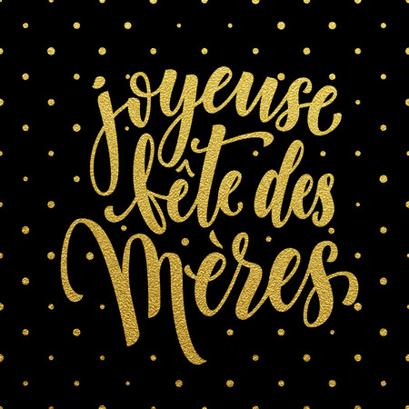 francais: Joyeuse Fete des Meres Mothers Day in French. Vector greeting card title with gold glitter polka dot pattern. Hand drawn gold glitter calligraphy lettering.