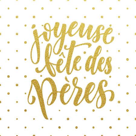 Joyeuse Fete des Peres Vatertag Vektor Französisch-Grußkarte. Gold-Glitter-Tupfen. Hand golden Kalligraphie Schriftzug Titel gezeichnet.