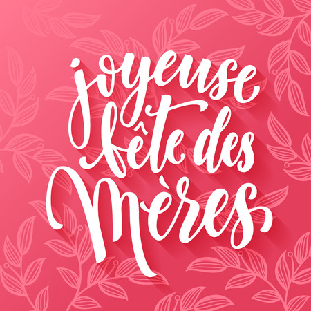 Joyeuse Fete des Meres. Mother Day vector greeting card. Mothers day pink red floral pattern background. Mother Day hand drawn lettering in French. 向量圖像