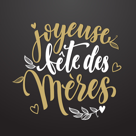 fete: Joyeuse Fete des Meres. Mother Day vector greeting card. Mothers Day floral leaves pattern background. Mother Day hand drawn lettering.