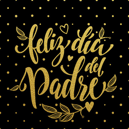 del: Feliz Dia del Padre. Spanish Father Day greeting card text. Fathers Day gold glitter polka dot and heart pattern. Hand drawn golden calligraphy flourish lettering on black background wallpaper.