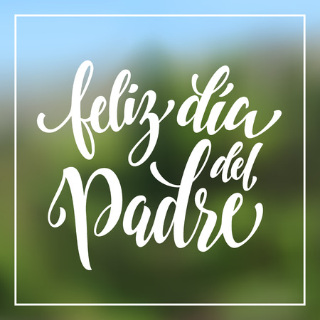 del: Feliz Dia del Padre. Spanish Father Day greeting card text. Fathers Day Dia Padre hand drawn calligraphy flourish lettering on blurred summer background wallpaper. Illustration