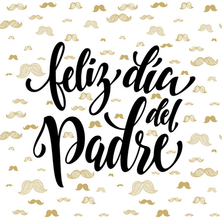 Feliz Dia del Padre. Spanish Father Day greeting card text. Fathers Day gold moustache hipster pattern. Hand drawn golden calligraphy flourish lettering on white background wallpaper.