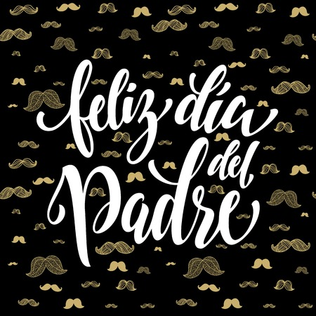 del: Feliz Dia del Padre. Spanish Father Day greeting card text. Fathers Day gold moustache hipster pattern. Hand drawn golden calligraphy flourish lettering on black background wallpaper.