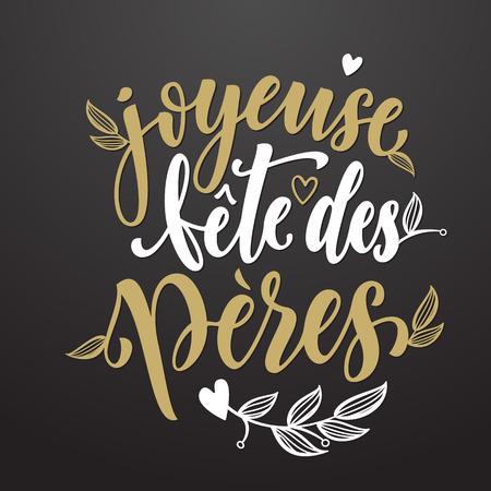 Joyeuse Fete des Peres. Französisch Vatertags-Grußkarte Beschriftung mit Herz und gedeihen Muster. Vatertag Hand golden Kalligraphie auf schwarzem Hintergrund Tapete gezeichnet.