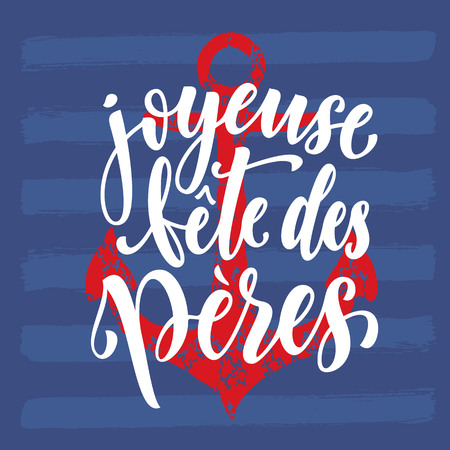 fete: Joyeuse Fete des Peres. French Father Day greeting card lettering. Fathers Day calligraphy with red anchor and stripes pattern. Nautical marine postcard design. Blue background wallpaper.