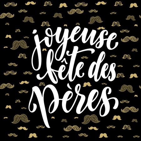 fete: Joyeuse Fete des Peres. French Father Day lettering for greeting card. Fathers Day text with gold glitter moustache hipster pattern. Hand drawn calligraphy on black background wallpaper.