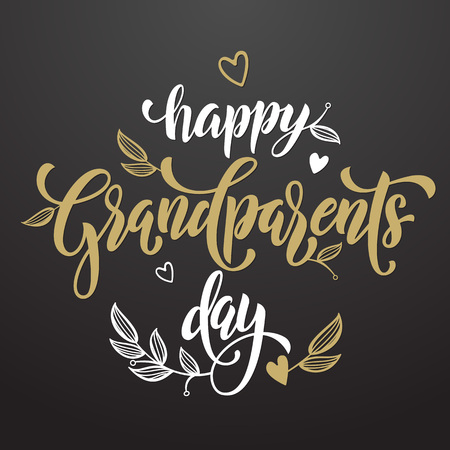 artisitc: Happy Grandparents Day artisitc lettering for grandfather, grandmother greeting card. Hand drawn vector calligraphy. Floral leaves and hearts pattern poster.
