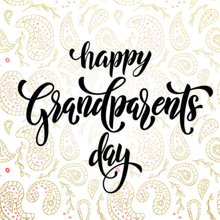 artisitc: Happy Grandparents Day artisitc lettering for grandfather, grandmother greeting card. Hand drawn vector calligraphy. Floral paisley pattern banner Illustration