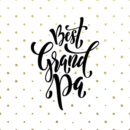 grand pa: Happy Grandparents Day. Grand Pa gold lettering for grandfather, grandmother greeting card. Hand drawn vector calligraphy. Polka dot golden glitter white banner