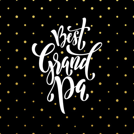 grand pa: Happy Grandparents Day. Grand Pa gold lettering for grandfather, grandmother greeting card. Hand drawn vector calligraphy. Polka dot golden glitter black banner Illustration