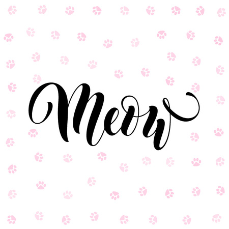 written: Vector black lettering Meow with cute pink cat paw print background. Sketch drawing kitten meow slogan poster Illustration