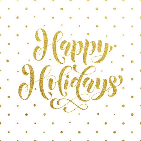 happy holidays: Happy Holidays gold glitter calligraphy lettering greeting card. Vector hand drawn calligraphy golden text for Birthday, Christmas, New Year, Thanksgiving, Halloween banner, poster, invitation Illustration