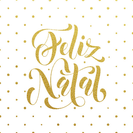 natal: Feliz Natal gold glitter greeting for Portuguese, Brazilian Ano Novo, Merry Christmas, Xmas, New Year holiday card. Vector hand drawn festive text for banner, poster, invitation background Illustration