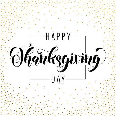 celebration: Happy Thanksgiving Day greeting card. Gold glitter vector poster. Traditional autumn holiday celebration for american, canadian thanksgiving sale. Handwritten calligraphy lettering on golden pattern Illustration