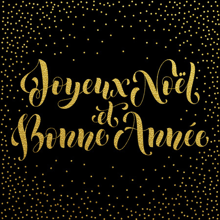 bonne: Joyeux Noel, Bonne Annee greeting for French Merry Christmas, Xma, New Year holiday card.festive text for  poster, invitation background