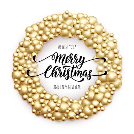 we: Merry Christmas wreath of golden glass balls ornament decoration ball garland. Gold Christmas text We wish you Merry Christmas, Happy New Year. Xmas lettering for greeting card, poster, background Illustration