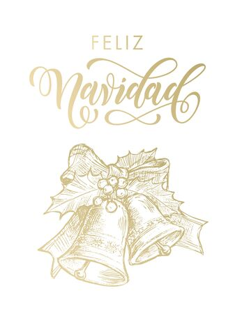 Spanish greeting Feliz Navidad Merry Christmas gold bell ornament on white background with decoration with holly bow tie. Vector golden glittering lettering Illustration