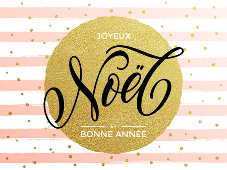 French text for Merry Christmas, New Year. Joyeux Noel, Bonne Annee greeting card with ector black stripes, snowflakes, golden glittering circle ball ornament. Joyeux Noel modern calligraphy lettering