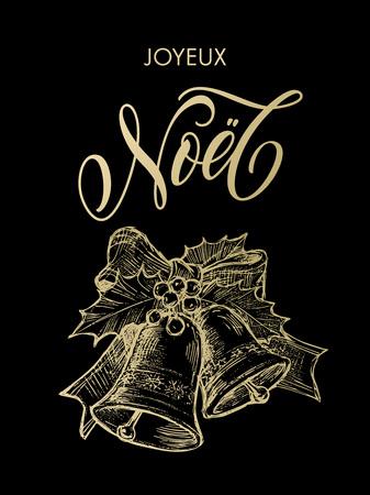 joyeux: French greeting Joyeux Noel Merry Christmas golden glittering lettering on black background with gold bell ornament. Joyeux Noel text calligraphy Illustration