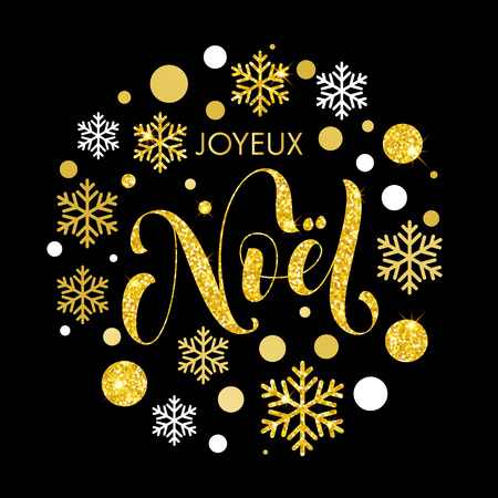 Merry Christmas in French greeting. Joyeux Noel card with golden and silver Christmas ornaments decoration of snowflakes. Calligraphic lettering design on white background