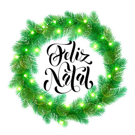 pine decoration: Decorative wreath for Portuguese Christmas. Christmas lights garland decoration. Feliz Natal calligraphy text and tree wreath of of pine, fir, spruce branches bow door decoration design element
