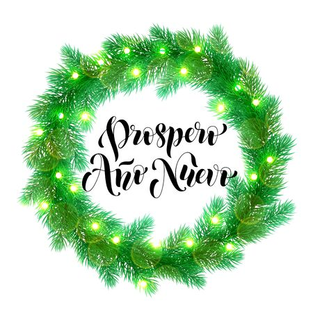 new year border: Decorative wreath text for spanish New Year. Prospero Ano Nuevo calligrahpy lettering of Christmas lights garland decoration. Christmas tree wreath of of pine, fir, spruce branches