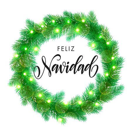 pine decoration: Spanish Merry Christmas text. Feliz Navidad calligraphy greeting. Decorative wreath of Christmas lights garland decoration. Spanish Christmas Feliz Navidad tree wreath of of pine, fir, spruce branches