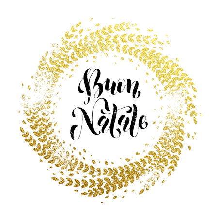 festive background: Italian Merry Christmas Buon Natalel gold greeting card. Golden sparkling decoration leaf wreath ornament of circle of and text calligraphy lettering. Festive background for Christmas design Illustration