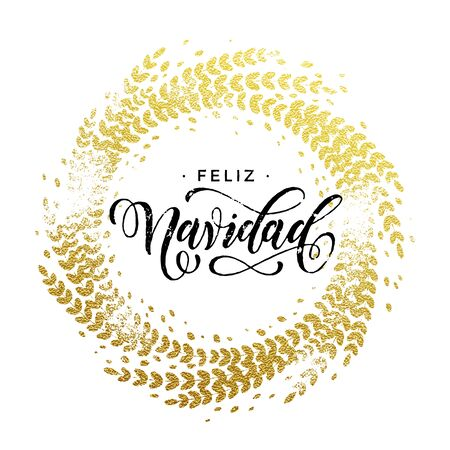 gold circle: Spanish Merry Christmas Feliz Navidad gold greeting card. Golden sparkling decoration leaf wreath ornament of circle of and text calligraphy lettering. Festive Christmas background