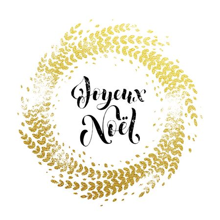 joyeux: French Merry Christmas Joyeux Noel.Golden sparkling decoration wreath leaf ornament and text calligraphy lettering. Christmas gold greeting card. Festive background for Christmas design