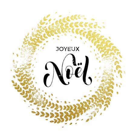 joyeux: French Merry Christmas Joyeux Noel.Golden sparkling decoration wreath leaf ornament and text calligraphy lettering. Christmas gold greeting card. Festive vector background for Christmas design