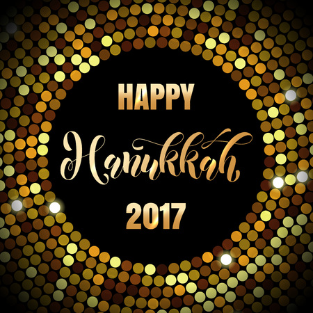 hanukka: Happy Hanukkah 2017 Jewish lights festival holiday greeting card of gold glittering confetti disco background with golden calligraphy lettering text Illustration
