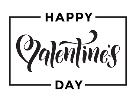 day saint valentin: Happy Valentine Day vector greeting card with calligraphy text and black frame on white background
