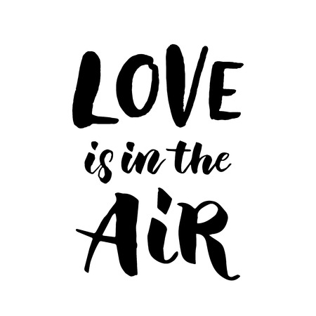 san: Love is in the air vector greeting card with black calligraphy text on white background