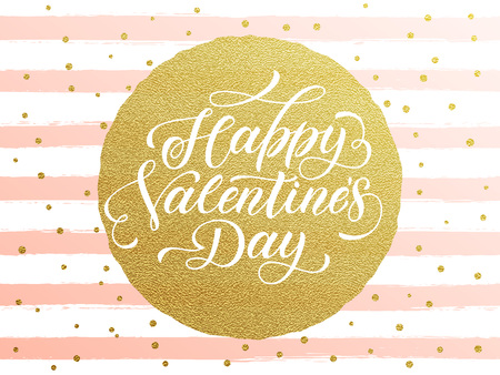 Luxury gold Valentines Day text lettering with golden metal foil circle and premium white and pink stripes for greeting card