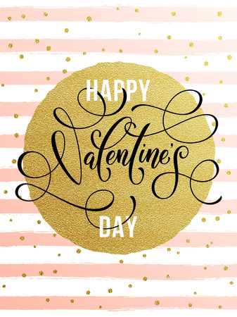 Gold Valentine Day calligraphy text on vector greeting card on white and pink watercolor stripes background with golden foil glitter dots