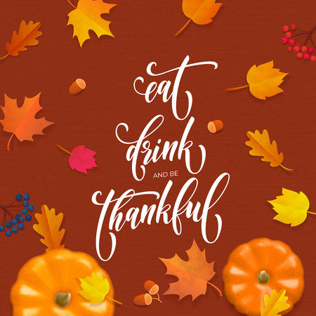 Happy Thanksgiving Eat, Drink and be Thankful greeting calligraphy text design template of fall pumpkin harvest and falling autumn leaf of maple and oak. Vector Thanksgiving orange background