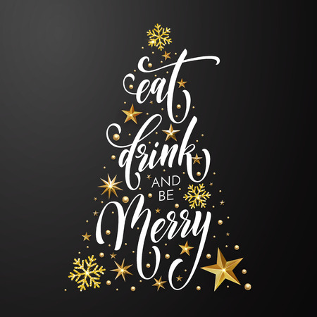 Christmas greeting card Eat, Drink and be Merry design template of golden New Year decoration and gold glitter Christmas tree of stars and snowflakes on premium black background. Vector calligraphy Ilustração