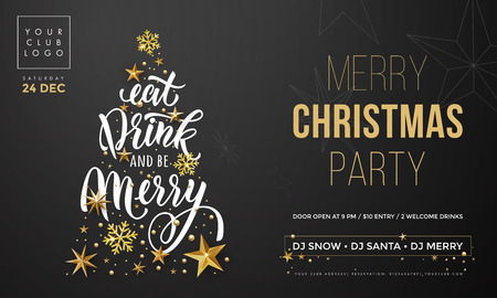 Christmas Eat, Drink and be Merry party invitation poster template. Vector golden Christmas tree and New Year gold glitter snowflakes decoration on premium black background and calligraphy text