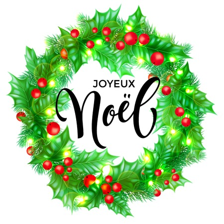 Joyeux Noel French Merry Christmas hand drawn quote calligraphy and Christmas holly wreath for holiday greeting card background template. Vector New Year tree decoration of lights garland white design