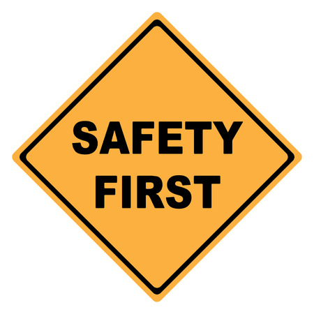 safety first: Safety First Sign Vector Illustration