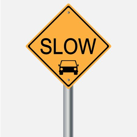 traffic pole: Traffic sign . car slow