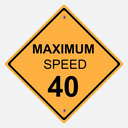 motorist: Traffic sign . MAXIMUM SPEED 40  SIGN Illustration